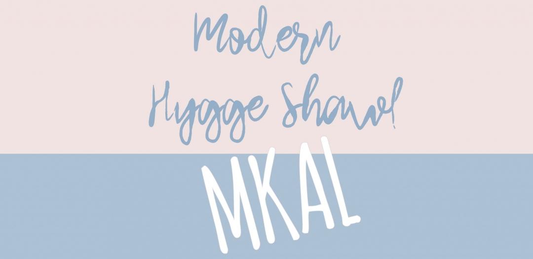 Modern Hygge Shawl MKAL